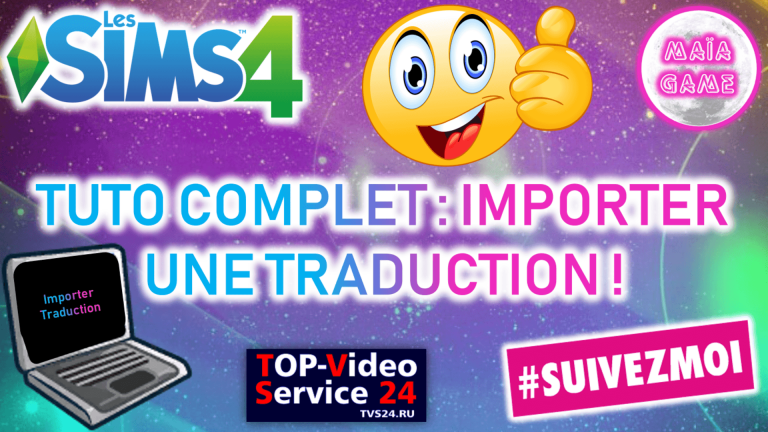 Tuto complet importer une traduction sims 4